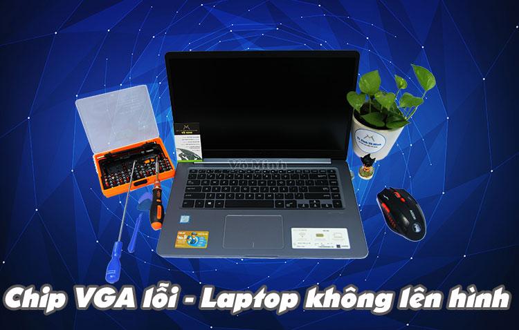 chip_vga_loi_laptop_khong_len_hinh
