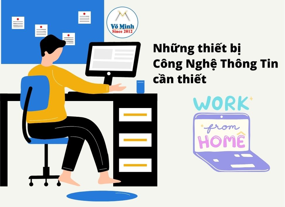 Nhung-thiet-bi-ung-dung-Cong-Nghe-Thong-Tin-can-thiet-cho-viec-lam-tu-xa-Work-From-Home